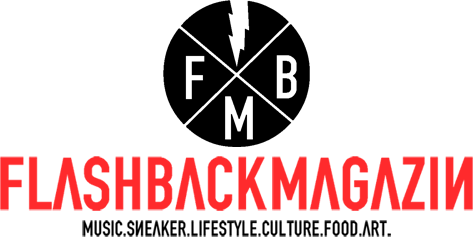 FlashbackMag - Hip Hop, Musik, Lifestyle, Sneaker, Culture, Food, Art